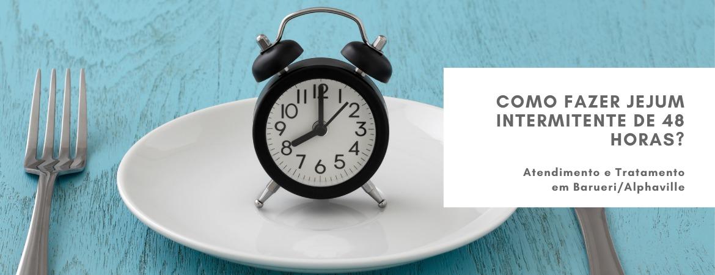 Como Fazer Jejum Intermitente de 48 Horas?